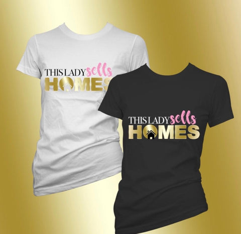. This Lady Sells Homes Tshirt