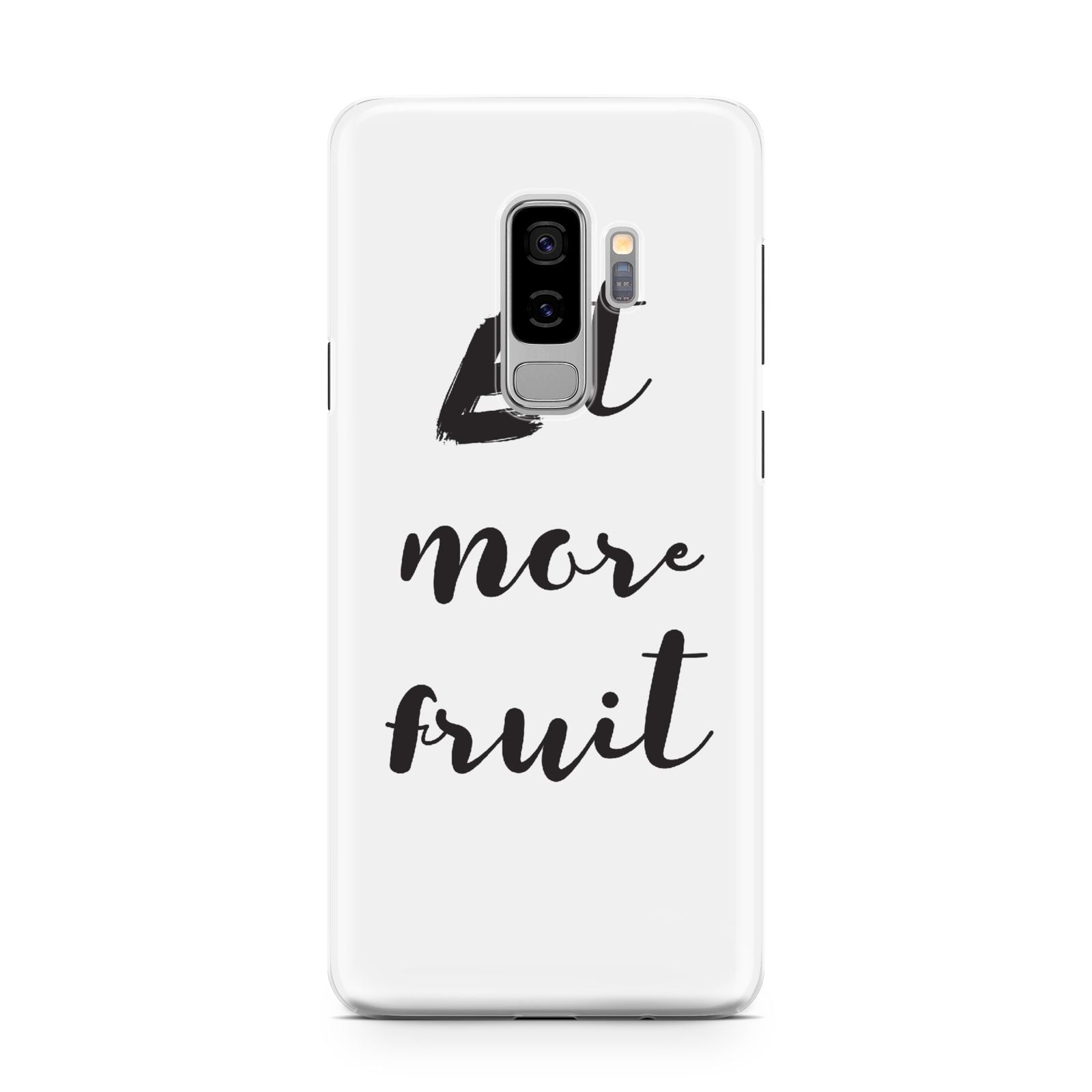 Eat More Fruit Samsung Galaxy S9 Plus Case on Silver phone