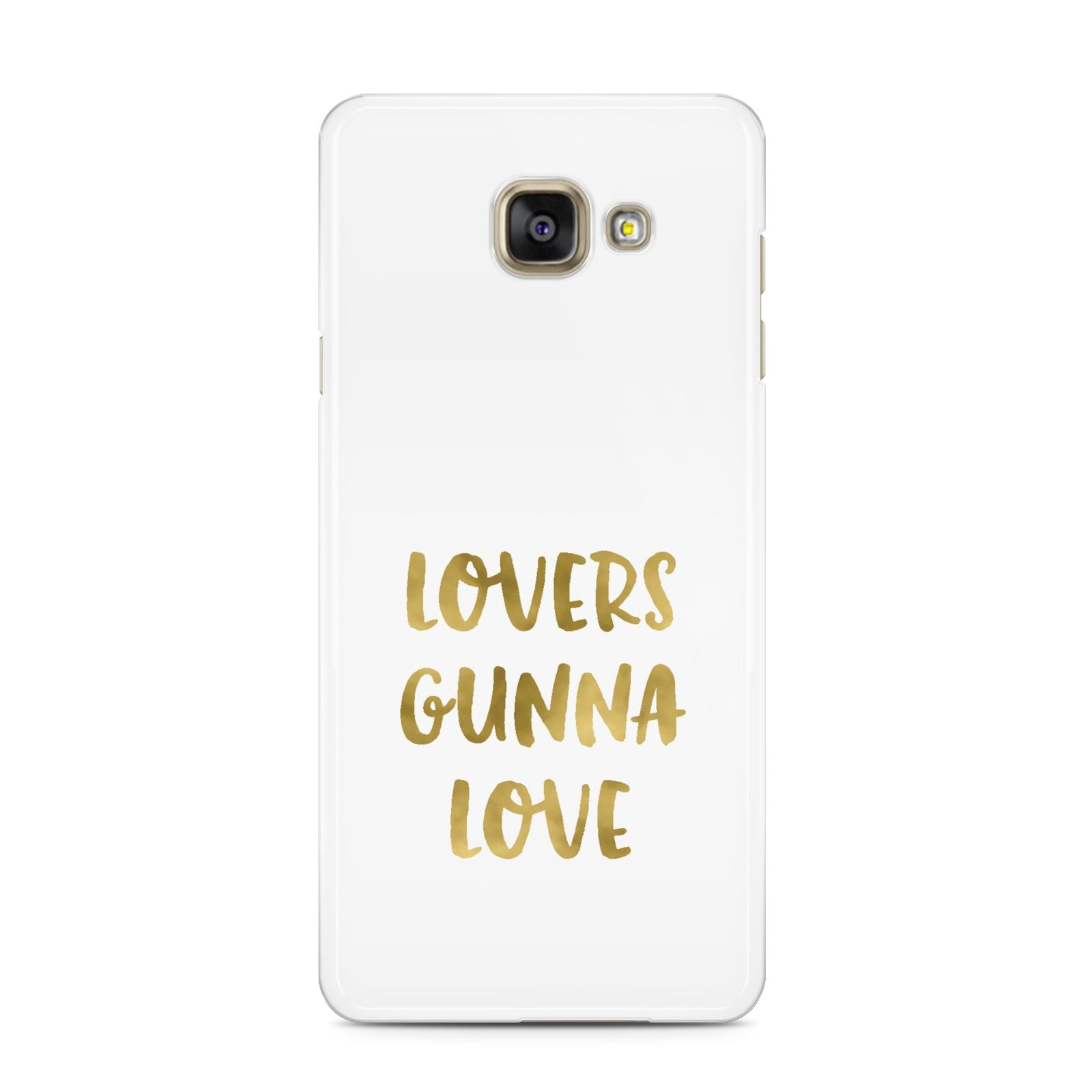 Lovers Gunna Love Real Gold Foil Samsung Galaxy A3 2016 Case on gold phone