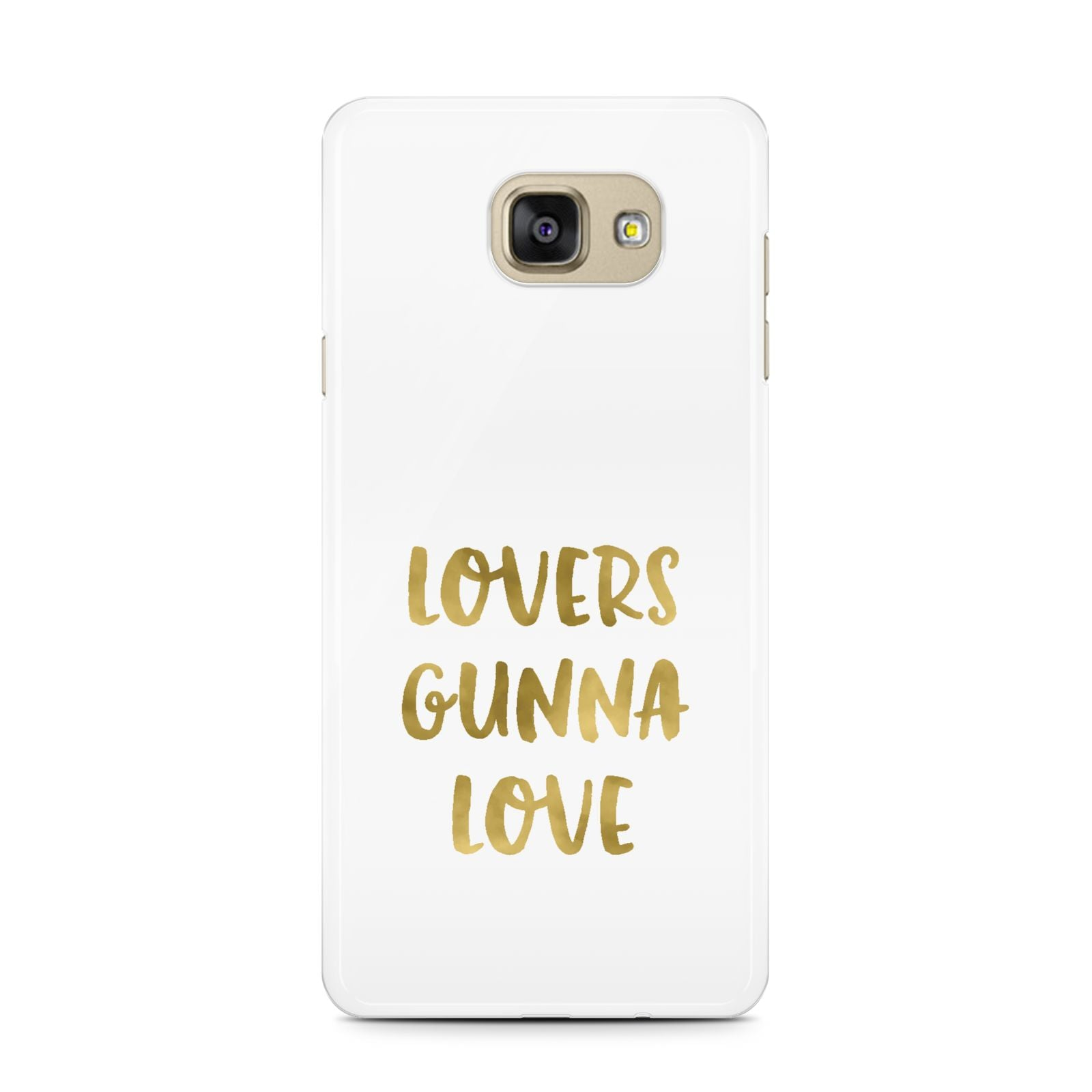 Lovers Gunna Love Real Gold Foil Samsung Galaxy A7 2016 Case on gold phone