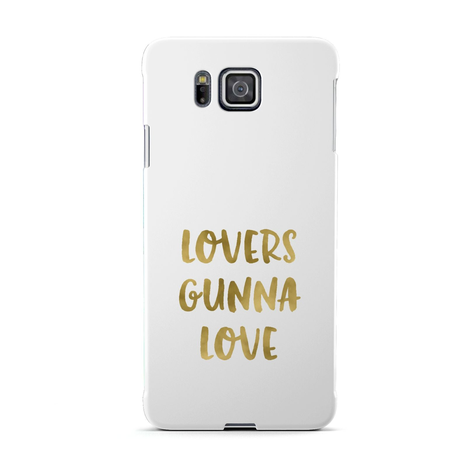 Lovers Gunna Love Real Gold Foil Samsung Galaxy Alpha Case