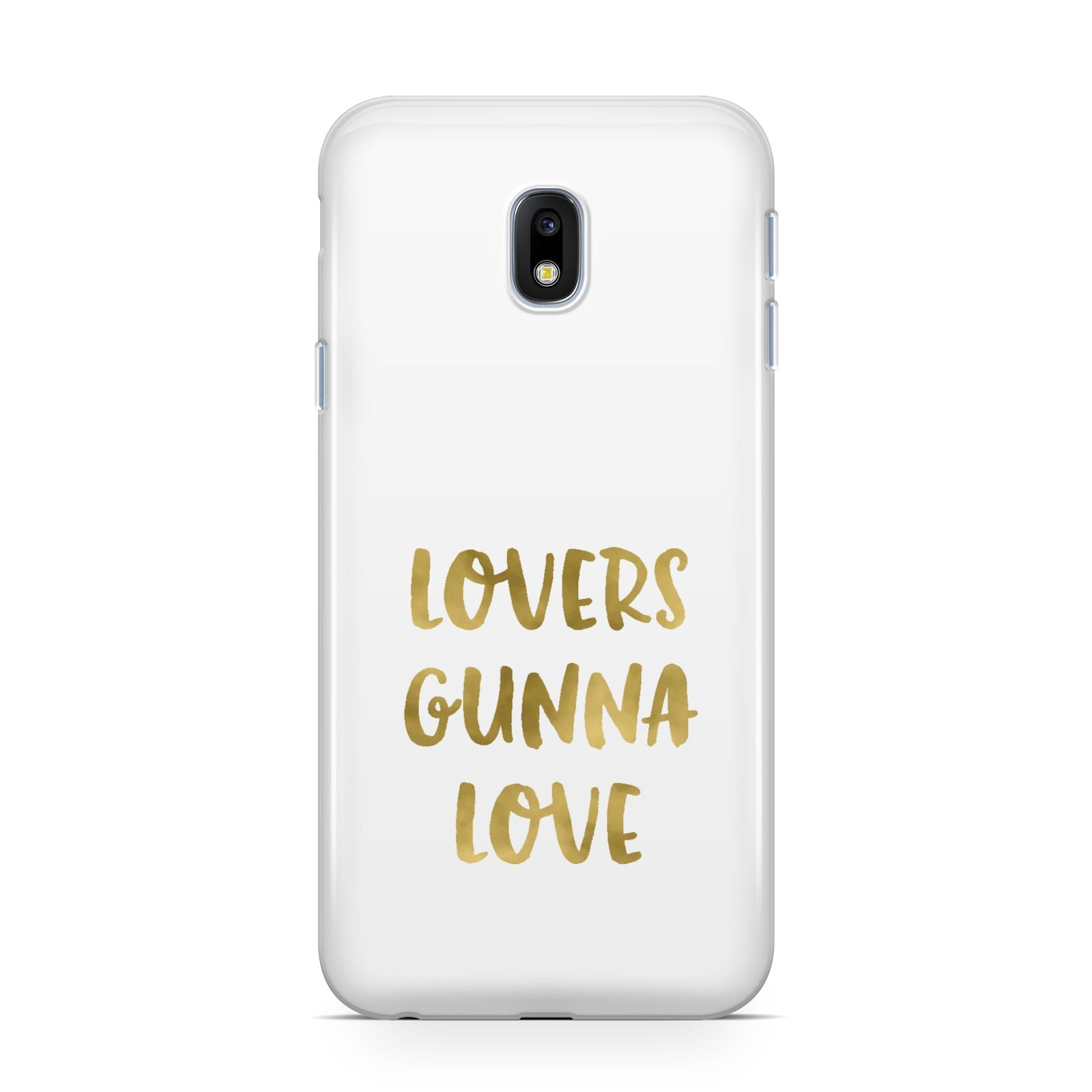 Lovers Gunna Love Real Gold Foil Samsung Galaxy J3 2017 Case