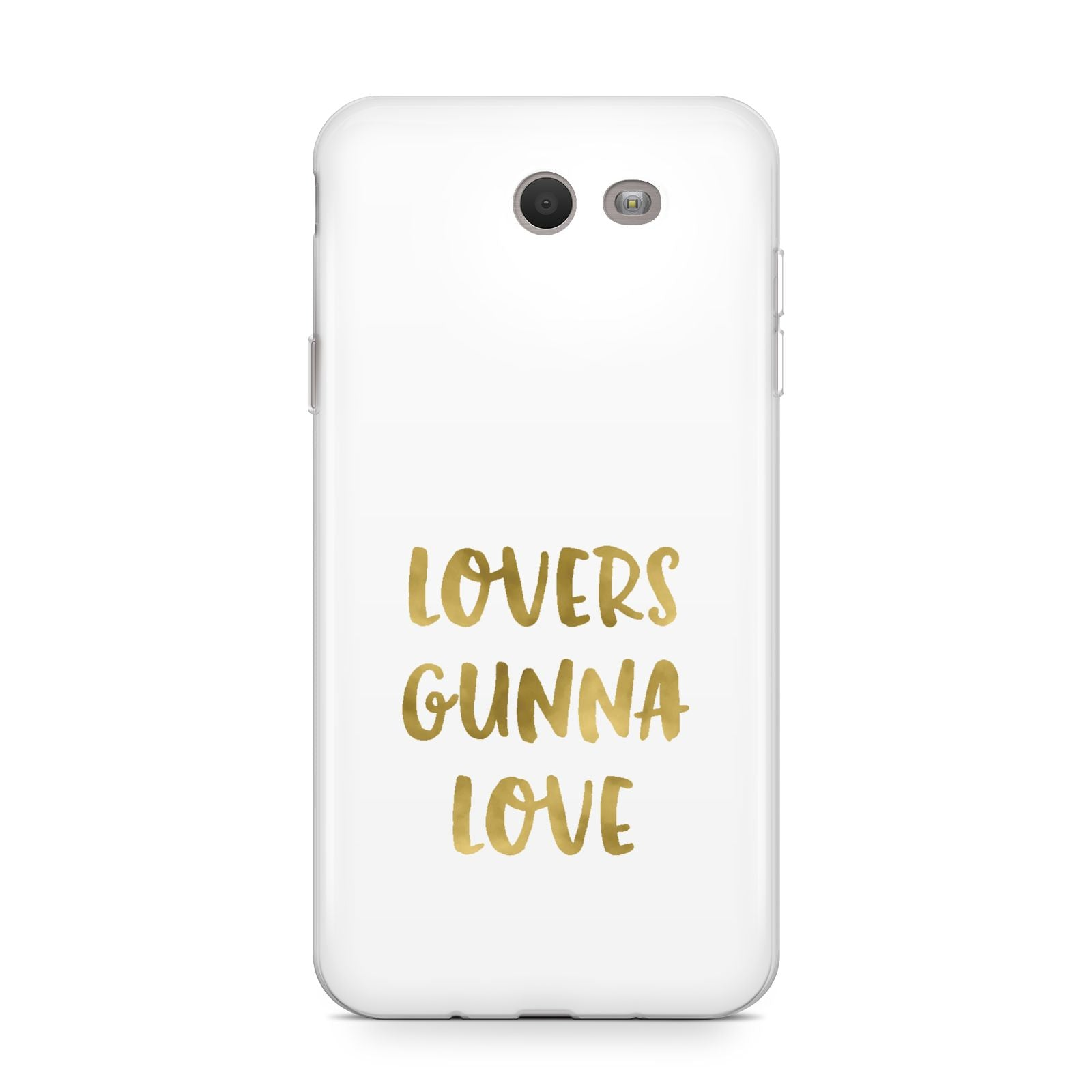 Lovers Gunna Love Real Gold Foil Samsung Galaxy J7 2017 Case