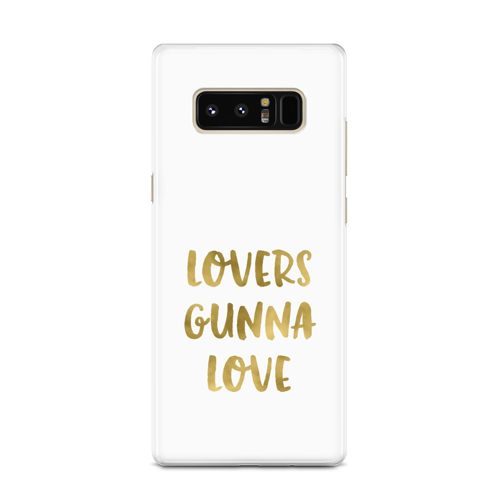 Lovers Gunna Love Real Gold Foil Samsung Galaxy Note 8 Case