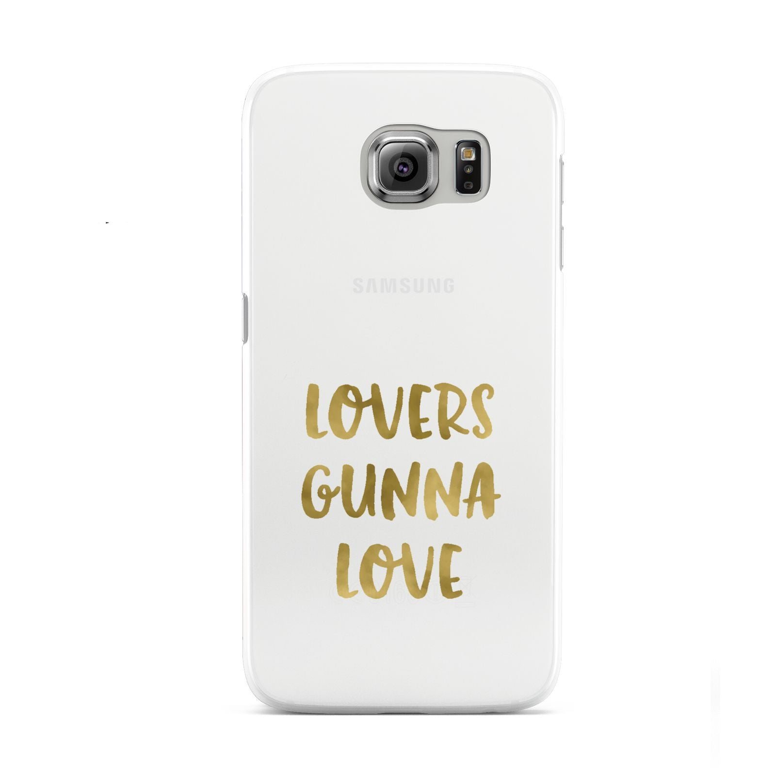 Lovers Gunna Love Real Gold Foil Samsung Galaxy S6 Case