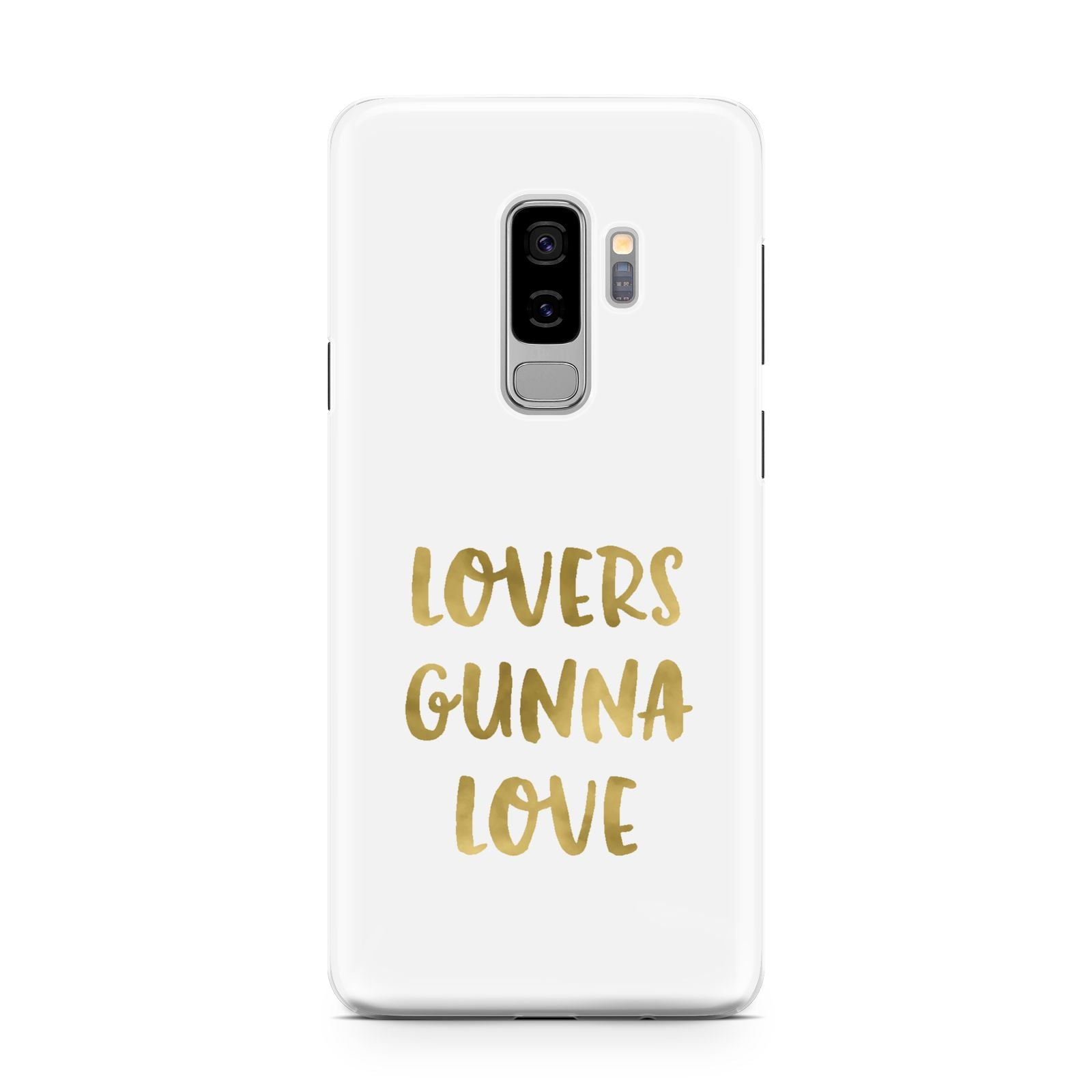 Lovers Gunna Love Real Gold Foil Samsung Galaxy S9 Plus Case on Silver phone