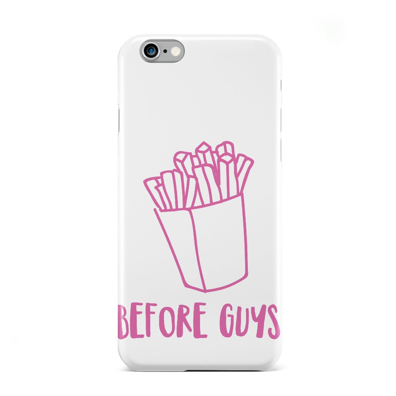 Valentines Fries Before Guys Apple iPhone 6 Case