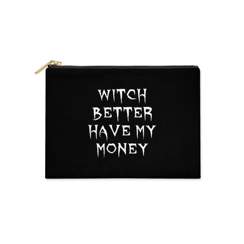 Witch Better Have My Money Clutch Bag
