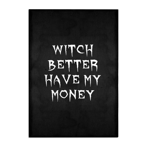 Witch Better Have My Money Tea Towel