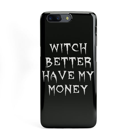 Witch Better Have My Money OnePlus Case