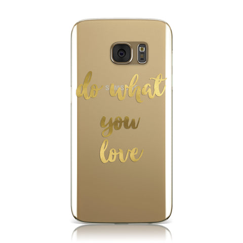 Do What You Love Real Gold Foil Samsung Galaxy Case