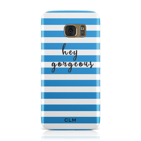 Personalised Blue Hey Gorgeous Samsung Galaxy Case