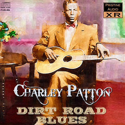 CHARLEY PATTON Dirt Road Blues - PABL006 - CD