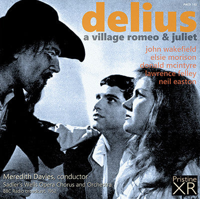 DAVIES Delius: A Village Romeo and Juliet (1962, Sadler's Wells) - PACO132