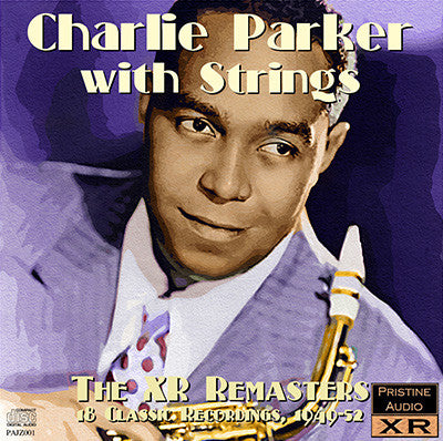 CHARLIE PARKER with Strings, the XR Remasters (1949-52) - PAJZ001
