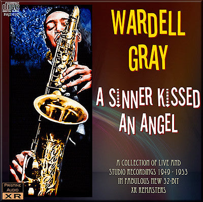 WARDELL GRAY A Sinner Kissed An Angel (1949-53) - PAJZ010