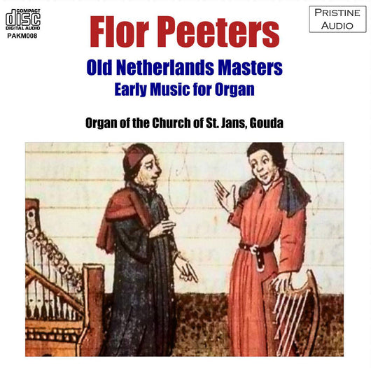 PEETERS Old Netherlands Masters: Early Music for Organ (1952) - PAKM008