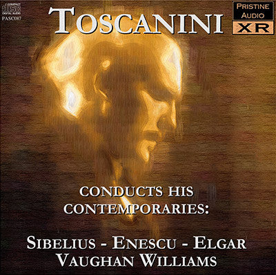 TOSCANINI Conducts his Contemporaries: Sibelius, Enescu, Elgar, Vaughan Williams (1940/45) - PASC087