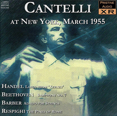 CANTELLI in New York: Handel, Beethoven, Barber, Respighi (1955) - PASC088