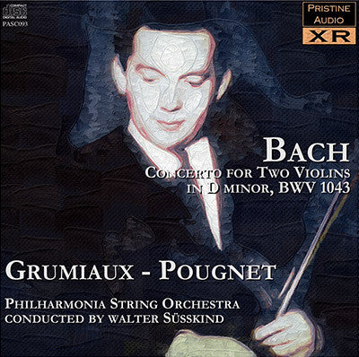 GRUMIAUX, POUGNET Bach: Concerto for Two Violins and Strings (1946) - PASC093