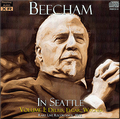 BEECHAM in Seattle, Volume 1: Delius, Elgar, Wagner (1943) - PASC212
