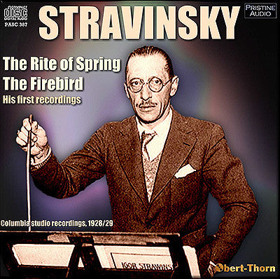 STRAVINSKY conducts his first recordings of The Rite of Spring & The Firebird Suite (1928/29) - PASC387