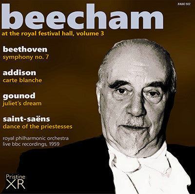 BEECHAM at the Royal Festival Hall, Volume 3: Addison, Beethoven, Saint-Saëns, Gounod (1959) - PASC507