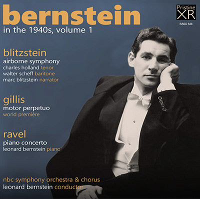 BERNSTEIN in the 1940s Volume 1: Blitzstein, Gillis, Ravel (1946) - PASC526