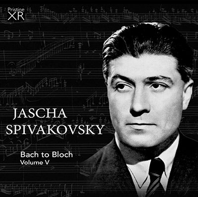 SPIVAKOVSKY Bach to Bloch, Volume 5 (1949/1953) - PASC530