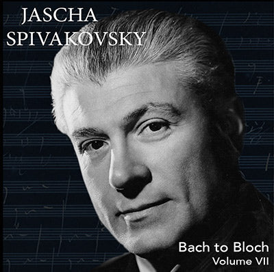 SPIVAKOVSKY Bach to Bloch, Volume 7 (1953/1961) - PASC539
