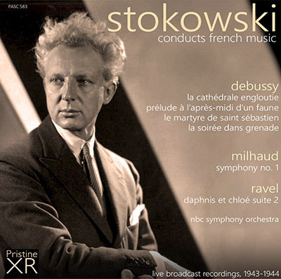 STOKOWSKI conducts French Music: Debussy, Milhaud, Ravel (1943/44) - PASC583
