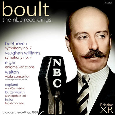 BOULT The NBC Recordings - Beethoven, Busoni, Butterworth, Copland, Elgar, Holst, Vaughan Williams, Walton (1938) - PASC626