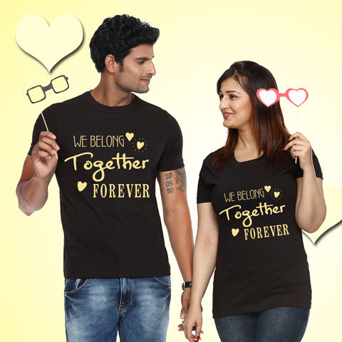 We Belong Together Forever - Couple T-shirts