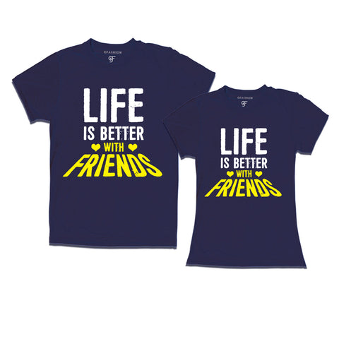life is better with friends t shirts