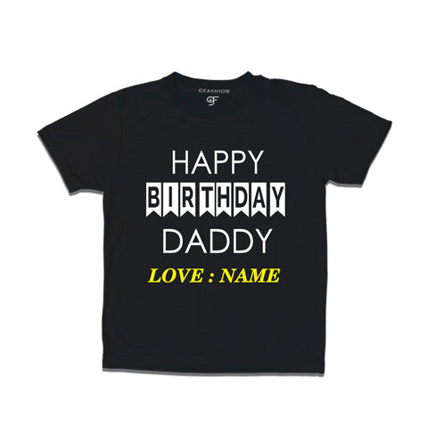happy birthday daddy - name customize t shirts-black