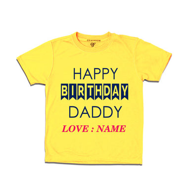 happy birthday daddy - name customize t shirts-yellow