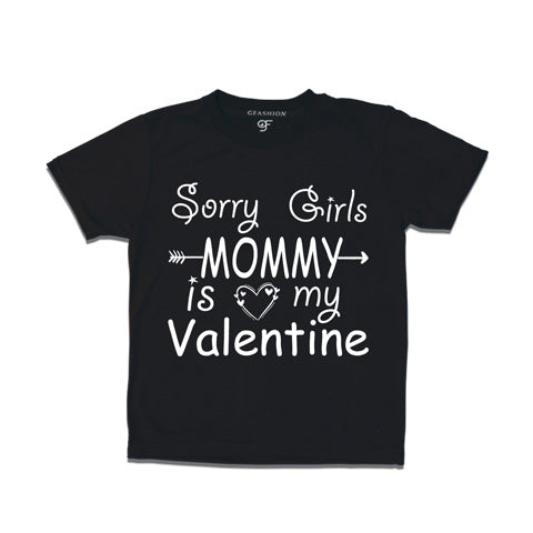 Sorry Girls Mommy is my valentine