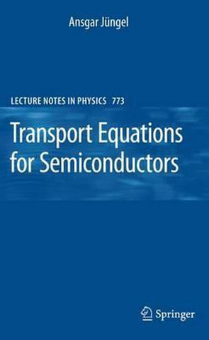 Transport Equations for Semiconductors, Ansgar Jüngel