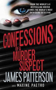 Confessions of a Murder Suspect (#1 New York Times Bestseller), James Patterson