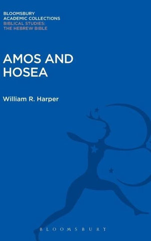 Amos and Hosea, William Rainey Harper