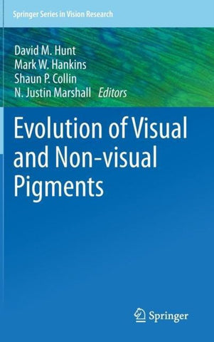 Evolution of Visual and Non-visual Pigments, Springer-Verlag New York Inc.