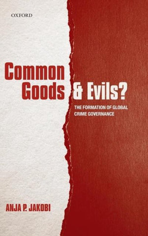 Common Goods and Evils?, Anja P. Jakobi