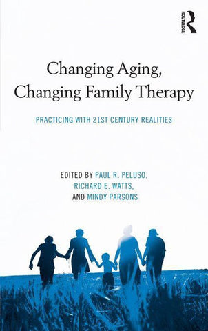 Changing Aging, Changing Family Therapy, Paul R Peluso