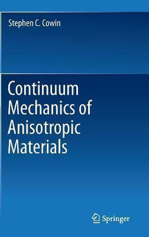 Continuum Mechanics of Anisotropic Materials, Stephen C. Cowin
