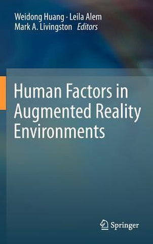 Human Factors in Augmented Reality Environments, Springer-Verlag New York Inc.