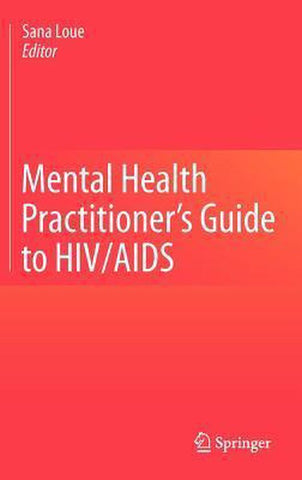 Mental Health Practitioner's Guide to HIV/AIDS, Sana Loue