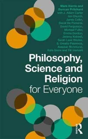 Philosophy, Science and Religion for Everyone, Duncan Pritchard