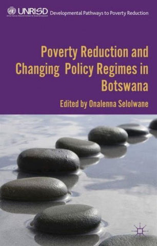 Poverty Reduction and Changing Policy Regimes in Botswana, Onalenna Selolwane