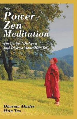 The Power of Zen Meditation, Dharma Master Hsin Tao