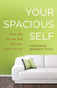 Your Spacious Self, Stephanie Bennett Vogt